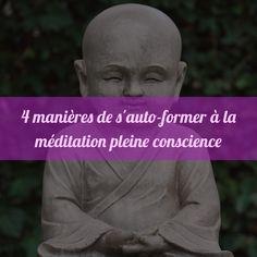 Vous êtes nombreux à me demander comment se former à la méditation pleine conscience. Je vous invite à découvrir les quatremanières que j'ai utiliséespour m'initier et m'entrainer. Car la clé est là, la pratique. :)    1)