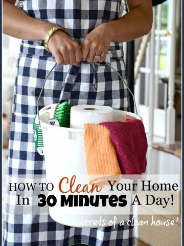 HOW TO CLEAN YOU HOME IN 30 MINUTES A DAY! Secrets for speed cleaning your home!!! This really works!
