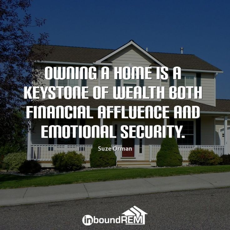 Owning a home is a keystone of wealth both financial affluence and emotional security.  -Suze Orman  #RealEstate #InspiringQuotes