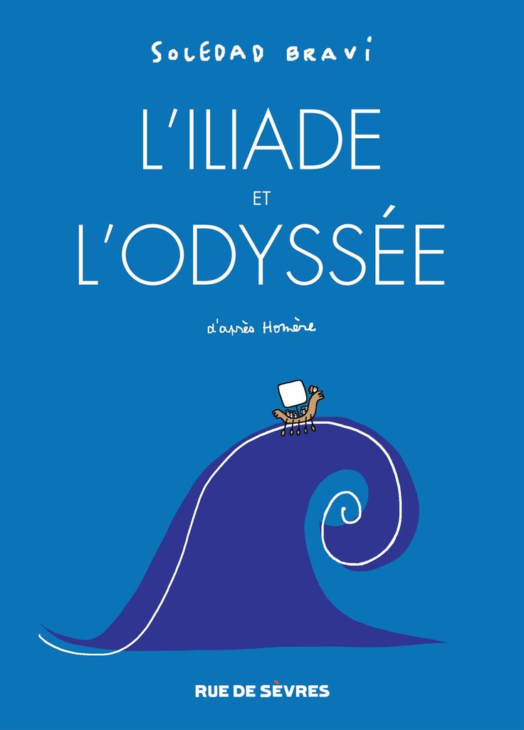 L'iliade et L'odyssée, d'après Homère, par Soledad Bravi.   Se cultiver en 1h. Pour ceux qui n'ont, comme moi, jamais lu l'Iliade et l'odyssée, voilà une occasion de se rattraper avec une réécriture excellente, simple et accrocheuse.