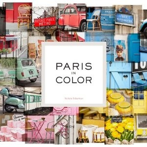 Paris in Color by Nichole Robertson: Colour, Worth Reading, Coffee Tables Book, Paris, Book Worth, Color, Nichols Robertson, Coff Tables Book, Coffee Table Books
