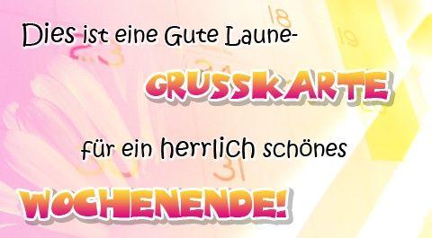 http://www.grusskartenkoenig.de/images/de/ecards/wochenende/ein_herrlich_schoenes_wochenende.jpg