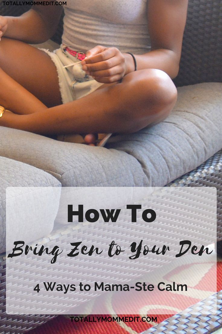 ways for moms to stay calm and be zen at home