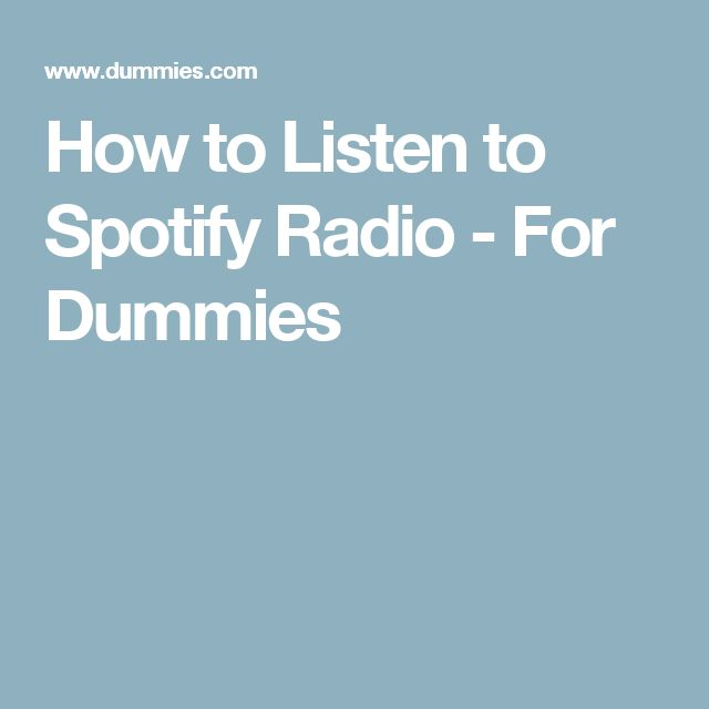 How to Listen to Spotify Radio - For Dummies