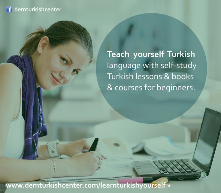Learn Turkish yourself with self-study Turkish lessons, self-study Turkish course for beginners and Turkish language learning books for self-study.