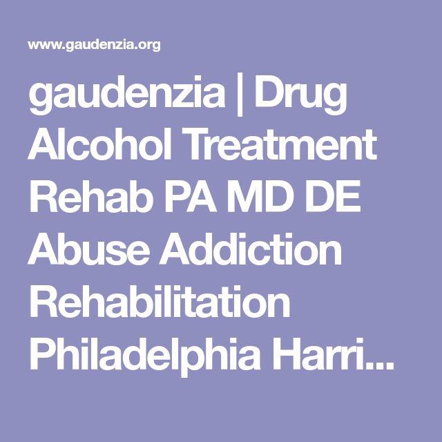 gaudenzia | Drug Alcohol Treatment Rehab PA MD DE Abuse Addiction Rehabilitation Philadelphia Harrisburg Baltimore Erie Prevention Behavioral Health Training CAC