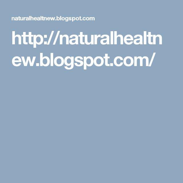 http://naturalhealtnew.blogspot.com/