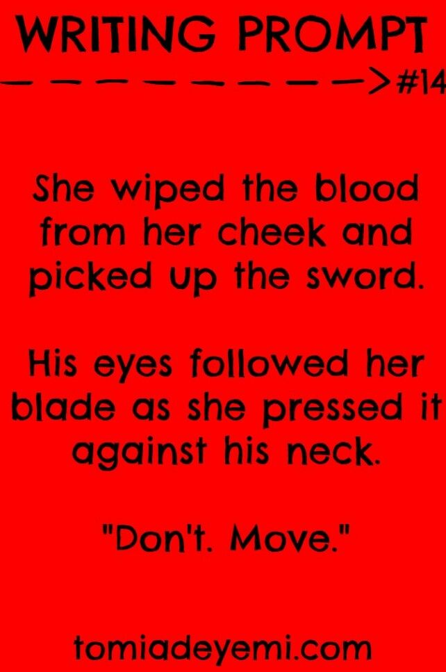 "She wiped the blood from her cheek and picked up the sword. His eyes followed her blade and she pressed it against his neck. ""Don't move."" - prisoner Layla, finally getting to attack Echolys"