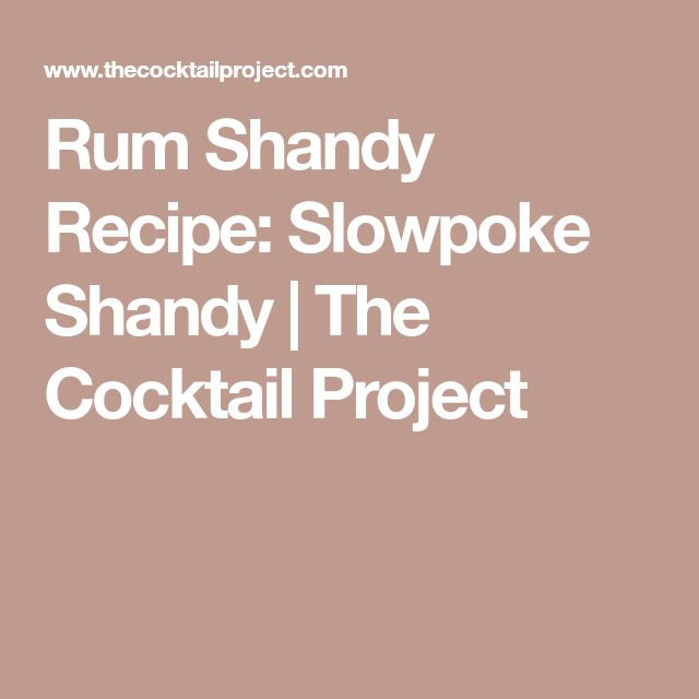 Rum Shandy Recipe: Slowpoke Shandy | The Cocktail Project