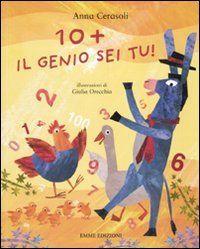 Amazon.it: 10+ Il genio sei tu - Anna Cerasoli, G. Orecchia - Libri