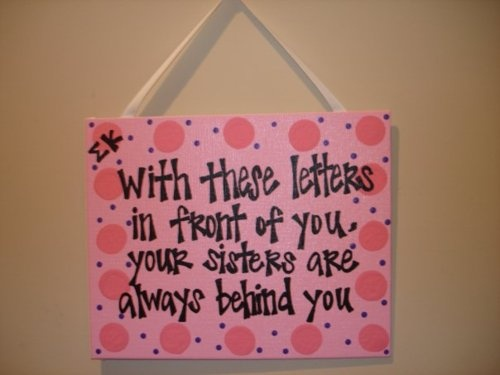quote: Greek Letters, Sisters, Tau Alpha, Sigma Kappa Crafts, Gifts Ideas, Sorority Crafts, Alpha Chi Omega Art, Alphachiomega, Big Little Ideas