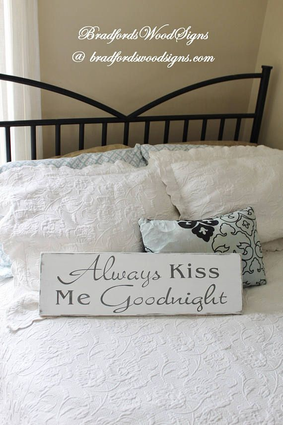 Always Kiss Me Goodnight Sign Wooden Signs For The Bedroom