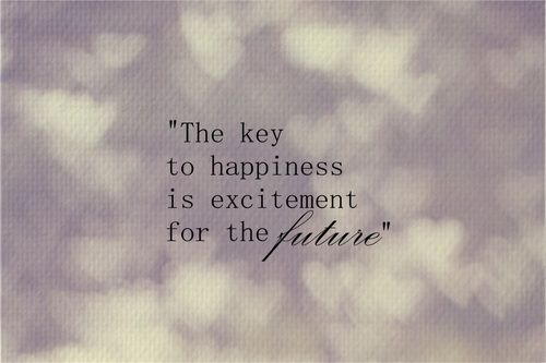 Excited About My Future Quotes. QuotesGram