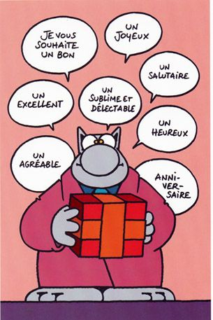 Je vous souhaite un bon, un joyeux, un excellent, un sublime et délectable, un salutaire, un agréable, un heureux anniversaire.