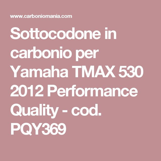 Sottocodone in carbonio per Yamaha TMAX 530 2012 Performance Quality - cod. PQY369