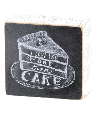 Loving this 'More Than Cake' Chalkboard Box Sign on #zulily! #zulilyfinds