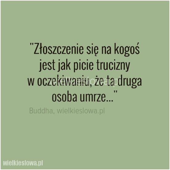 Złoszczenie się na kogoś jest jak picie trucizny... #Budda, #Śmierć, #Złość-i-wściekłość http://www.wiewiorka.pl