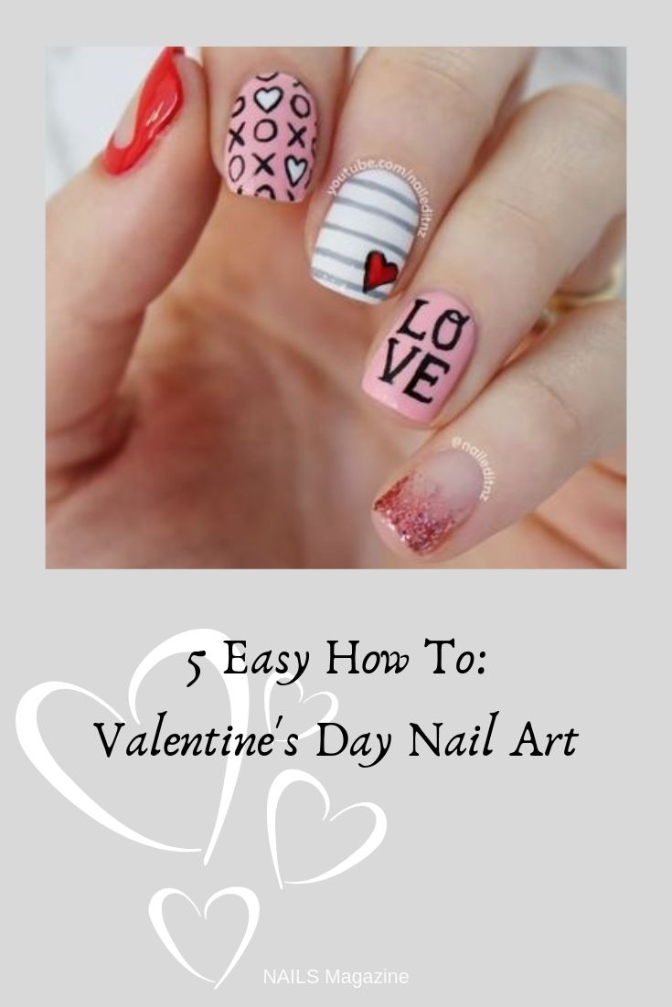 5 Easy Valentine S Day Nail Art Ideas In 2019 Valentines Day Nail