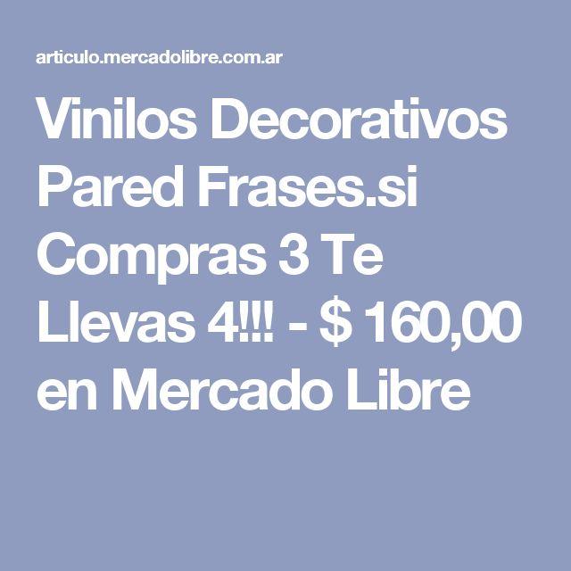 Vinilos Decorativos Pared Frases.si Compras 3 Te Llevas 4!!! - $ 160,00 en Mercado Libre