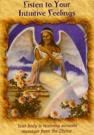 Betty, Listen to Your Intuitive Feelings: Your body is receiving accurate messages from the Divine.
