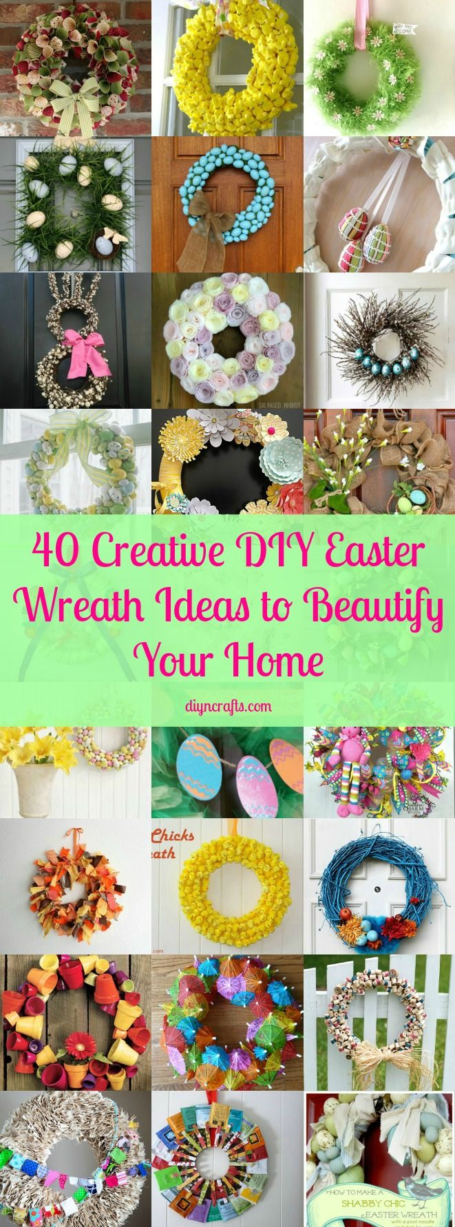 40 Creative DIY Easter Wreath Ideas to Beautify Your Home Decorating for Easter is not nearly as difficult as many believe. In fact, there are a number of ways that you can decorate using things that you may already have on hand. If you are someone who normally hangs a wreath on the front door, we have a great collection of DIY wreaths that are creative, fun and best of all, easy to make.