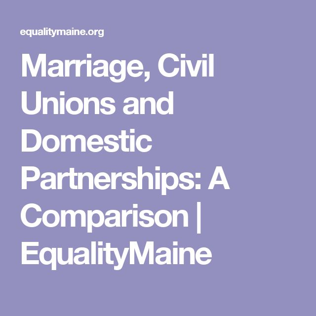 Marriage, Civil Unions and Domestic Partnerships: A Comparison | EqualityMaine
