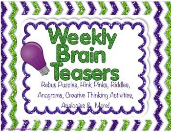 These weekly brain teasers are designed to help improve students critical and creative thinking skills.  Use these weekly brain teasersas morning work, early finisher activities, centers, homework, or as extra credit.  Students of all learning styles will love this resource,and their problem-solving abilities will improve as they learn to think more critically.There are 36 weeks of brain teasers to be used all year long.