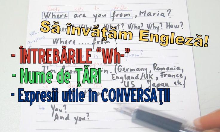 "Sa invatam engleza - INTREBARILE ""Wh-"" - English for Beginners"