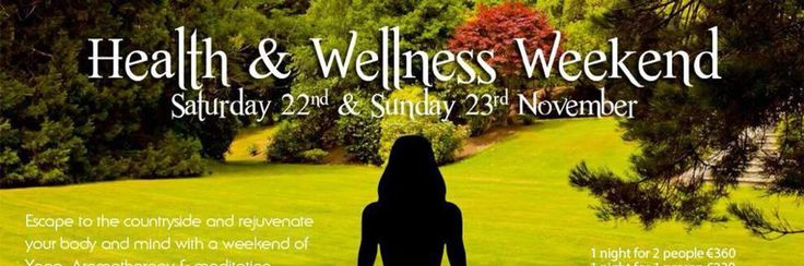 Health and Wellness weekend. www.tinakilly.ie