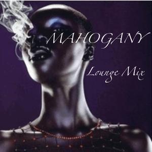 MAHOGANY Lounge Mix