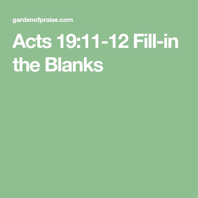 Acts 19:11-12 Fill-in the Blanks