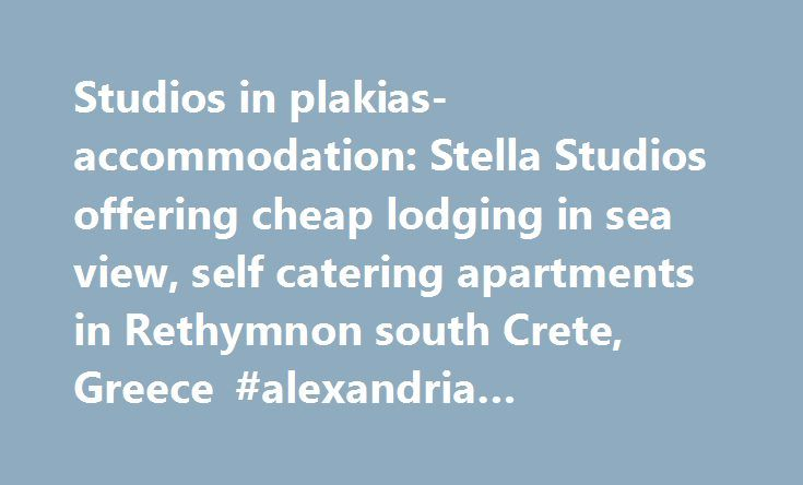 Studios in plakias-accommodation: Stella Studios offering cheap lodging in sea view, self catering apartments in Rethymnon south Crete, Greece #alexandria #apartments http://attorney.nef2.com/studios-in-plakias-accommodation-stella-studios-offering-cheap-lodging-in-sea-view-self-catering-apartments-in-rethymnon-south-crete-greece-alexandria-apartments/  #cheap studios for rent # Studios in Plakias, Rethymnon South Crete Welcome to Stella studios in Plakias, Rethymnon south Crete…