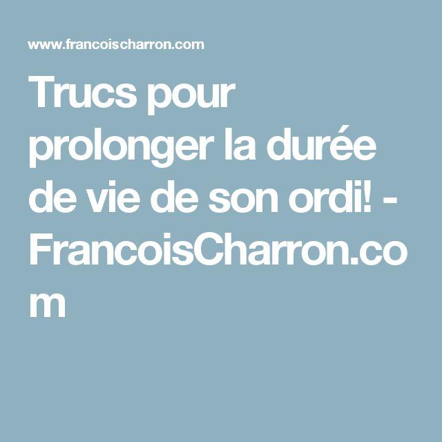 Trucs pour prolonger la durée de vie de son ordi! - FrancoisCharron.com