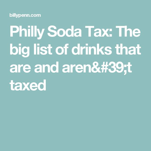 Philly Soda Tax: The big list of drinks that are and aren't taxed