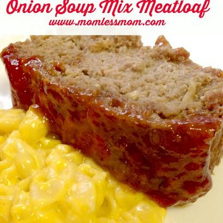 Onion Soup Meatloaf- Perfect Meal Idea for Fall! Recipe Main Dishes with onion soup mix, ground beef, ketchup, bread crumbs, eggs, brown sugar