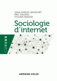 Sociologie d'internet / Jean-Samule Beuscart, Eric Dagiral, Sylvain Parasie . - Armand Colin, 2016 http://bu.univ-angers.fr/rechercher/description?notice=000818577