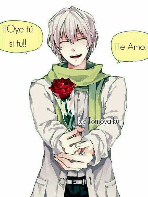 ¡¡Oye tú!!  ¡¡Te amo!!