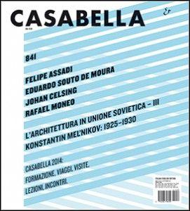 Casabella. Nº 841.  September/Settembre  2014.  Sumario: http://kmelot.biblioteca.udc.es/record=b1192919~S1*gag Na biblioteca: http://kmelot.biblioteca.udc.es/record=b1179685~S1*gag