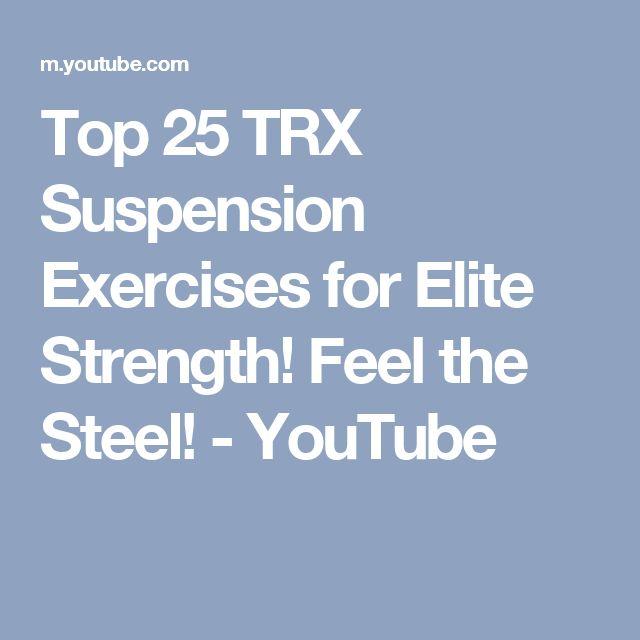 Top 25 TRX Suspension Exercises for Elite Strength! Feel the Steel! - YouTube