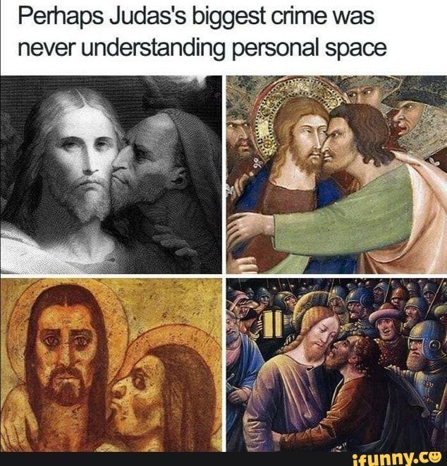 Perhaps Judas S Biggest Cn Me Was Never Understanding Personal