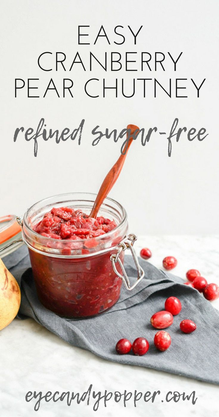 Easy #Cranberry Pear #Chutney with maple syrup   Refined Sugar-Free, Vegan Gluten-Free  via @eyecandypopper