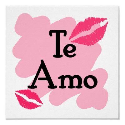 """""""te amo print: Te Amo - I love you in spanish."""""""