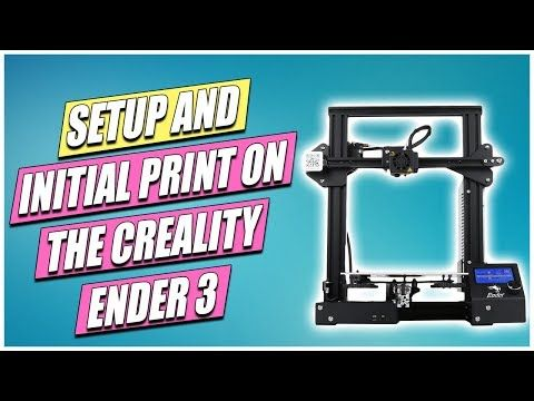 Creality Ender 3 - Initial Setup and First Print   YouTube