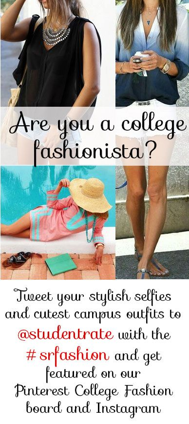 Tweet your stylish selfies and cutest campus outfits to Studentrate on Twitter (https://twitter.com/studentrate) with the #srfashion and get featured on our Pinterest College Fashion board and Instagram