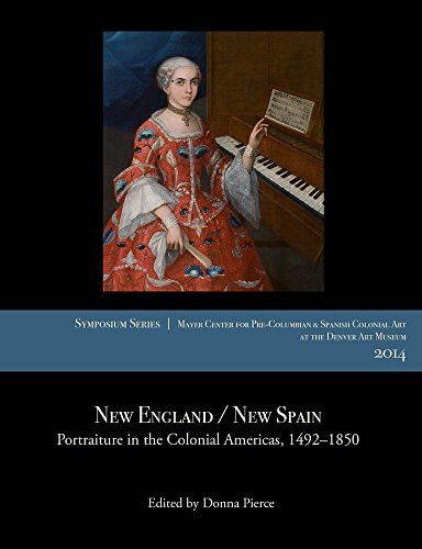 New England / New Spain: Portraiture in the Colonial Americas, 1492–1850 (Symposium)