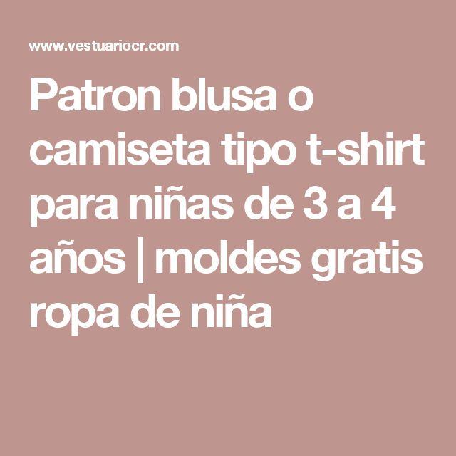 Patron blusa o camiseta tipo t-shirt para niñas de 3 a 4 años   moldes gratis ropa de niña