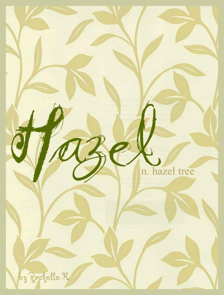 Baby Girl Name: Hazel. Origin: German. http://www.pinterest.com/vintagedaydream/baby-names/