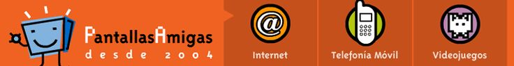 PantallasAmigas (desde 2004): Internet, Telefonía móvil, videojuegos.  Ciberderechos: los e-derechos de la Infacia en el nuevo contexto TIC