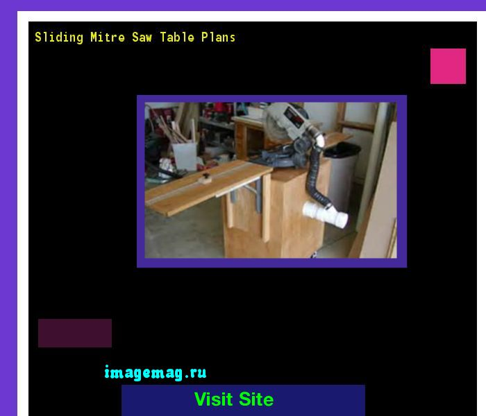 Sliding Mitre Saw Table Plans 133219 - The Best Image Search