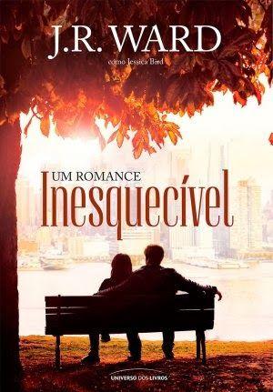 """News: Universo dos Livros adquire novo livro de J.R. Ward, """"Um Romance Inesquecível"""""""